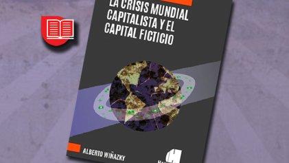 Un libro para entender la crisis de 2008 y el mundo que dejó