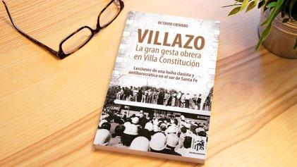 [Reseña] Villazo, la gran gesta obrera en Villa Constitución