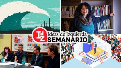En IdZ: Maristella Svampa y Myriam Bregman sobre capitalismo y crisis ecológica, la UBA en su laberinto, y más