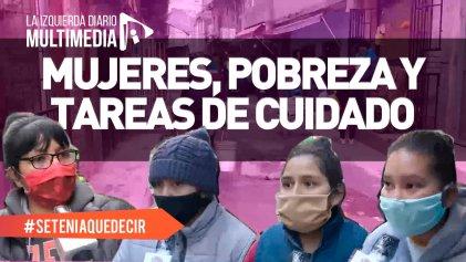 """Mujeres, pobreza y tareas de cuidados: """"No hay agua ni para cocinarle a nuestros hijos"""""""