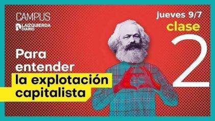Segundo encuentro del curso Para entender la explotación capitalista