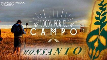 """Macrismo otorga a Monsanto un programa en la TV Pública: """"Locos por la soja"""""""