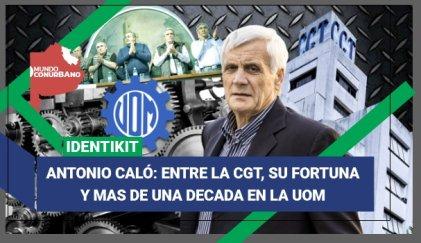Antonio Caló entre la UOM y la CGT: la trayectoria de un sindicalista amigo del poder de turno