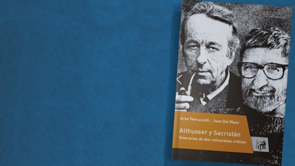 [Adelanto] Louis Althusser y Manuel Sacristán: itinerarios de dos comunistas críticos